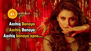 Aashiq Banaya Aapne Lyrics – Hate Story 4 | Neha Kakkar | Uravashi Rautela – LyricsSongs.in