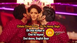 Chhote Chhote Peg Lyrics – Yo Yo Honey Singh | Neha Kakkar