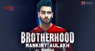 Mankirt Aulakh Song Brotherhood