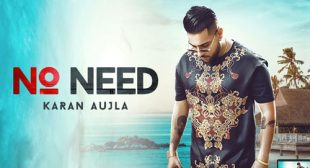 Karan Aujla Song No Need is Out Now – LyricsBELL