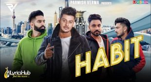 HABIT LYRICS – LADDI CHAHAL, PARMISH VERMA | iLyricsHub