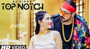 TOP NOTCH LYRICS – AJ SINGH New Song 2019 | iLyricsHub