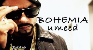 UMEED LYRICS – BOHEMIA New Song 2019 | iLyricsHub