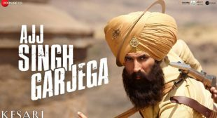 Get Ajj Singh Garjega Song of Movie Kesari