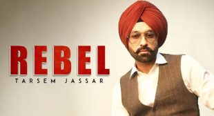 Rebel Song Lyrics – Tarsem Jassar