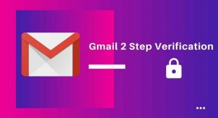 How to Use Two-Step Verification to Secure Your Gmail Account – TrendMicro
