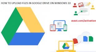 How to Upload Files in Google Drive on Windows 10 – Avast Activation
