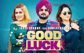 Good Luck Lyrics – Jassi Sekhon Ft.Gurlez Akhtar