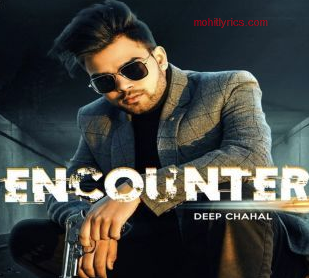 Encounter Lyrics – Deep Chahal