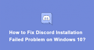 How to Fix Discord Installation Failed Problem on Windows 10