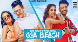 Tony Kakkar & Neha Kakkar's 'GOA BEACH' Lyrics