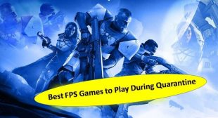 Best FPS Games to Play During Quarantine