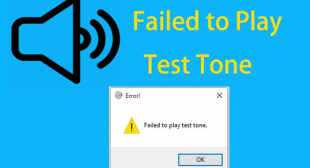 How to Fix Failed to Play Test Tone in Windows 10