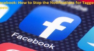 Facebook: How to Stop the Notifications for Tagged Posts