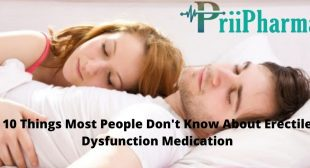 10 Things Most People Don't Know About Erectile Dysfunction Medication